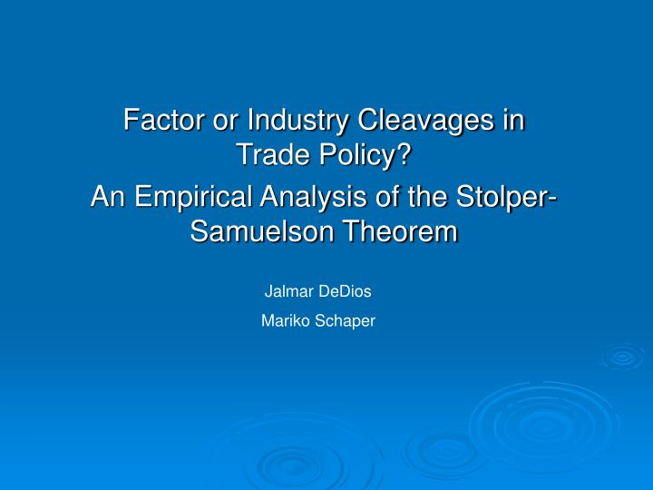 Factor or industry cleavages in trade policy an empirical analysis of the stolper samuelson theorem