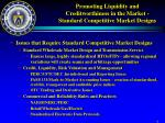 promoting liquidity and creditworthiness in the market standard competitive market designs
