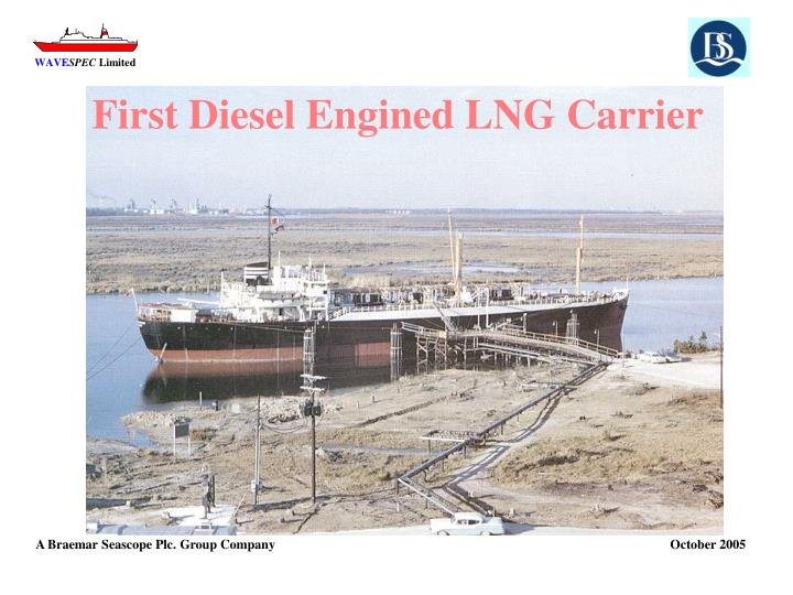 First diesel engined lng carrier