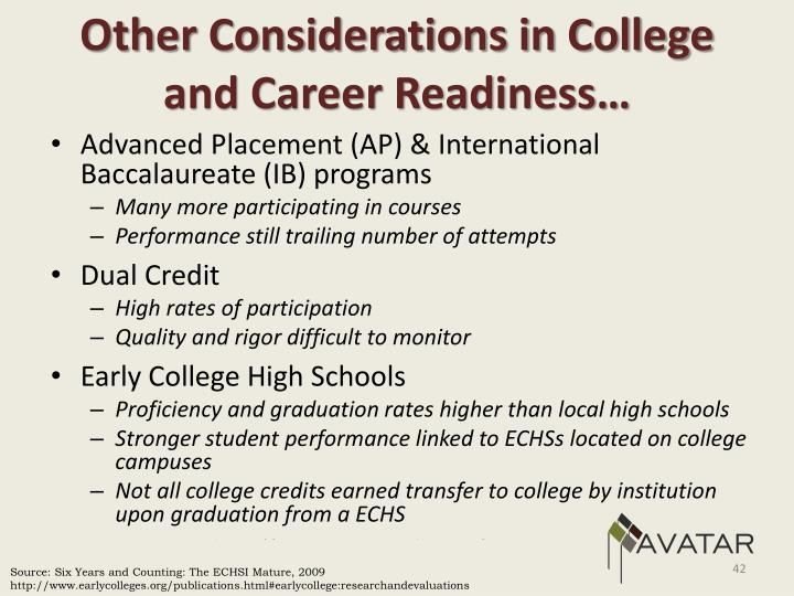 Other Considerations in College and Career Readiness…
