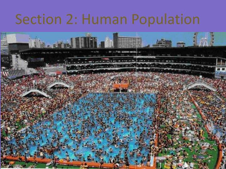 Section 2: Human Population