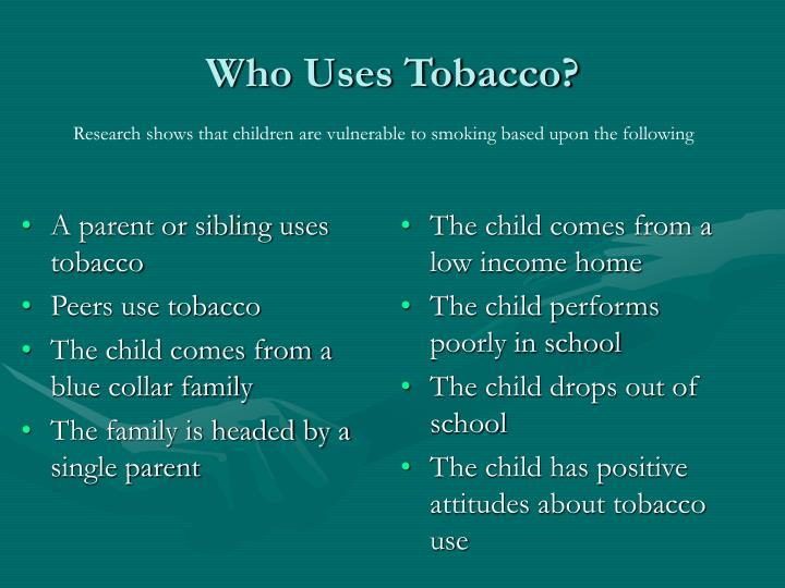 A parent or sibling uses tobacco