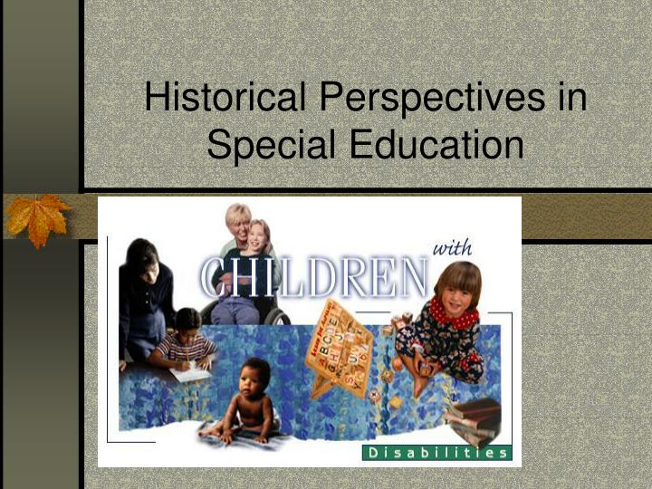 Historical perspectives in special education