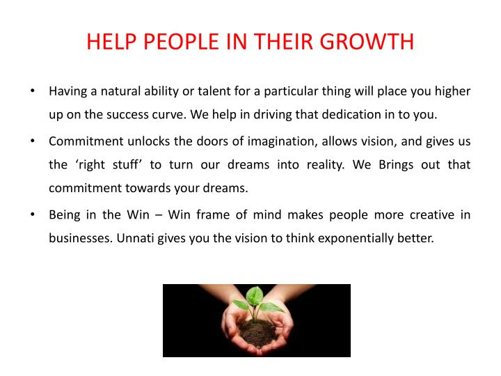 HELP PEOPLE IN THEIR GROWTH