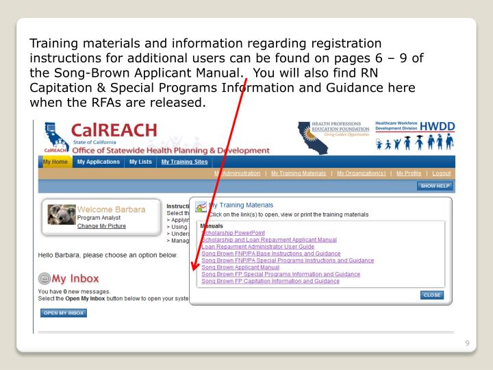 Training materials and information regarding registration instructions for additional users can be found on pages 6 – 9 of the Song-Brown Applicant Manual.  You will also find RN Capitation & Special Programs Information and Guidance here when the RFAs are released.