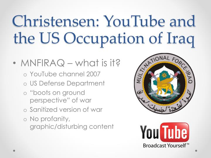 Christensen youtube and the us occupation of iraq