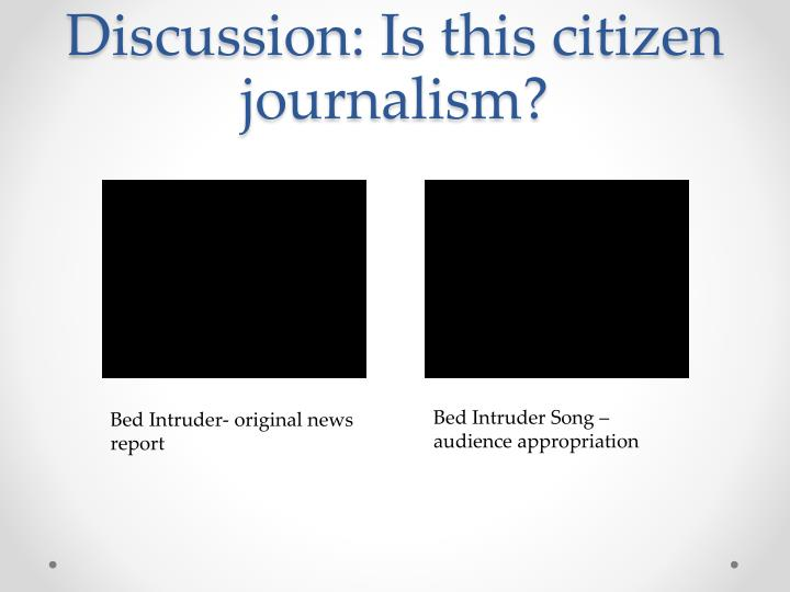 Discussion: Is this citizen journalism?