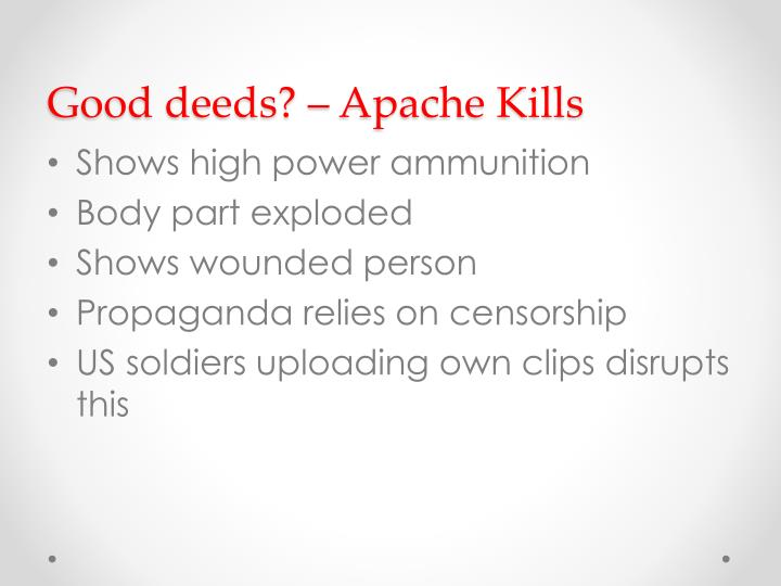 Good deeds? – Apache Kills