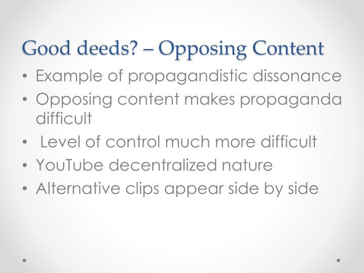 Good deeds? – Opposing Content