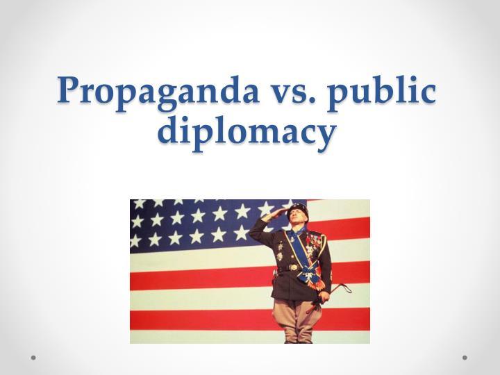 Propaganda vs. public diplomacy