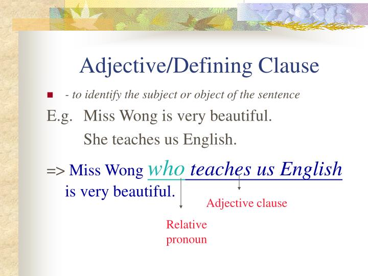 Adjective/Defining Clause