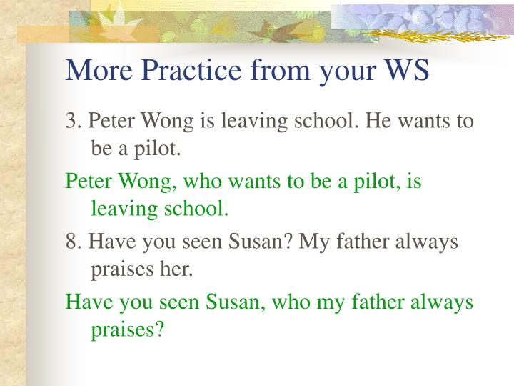 More Practice from your WS