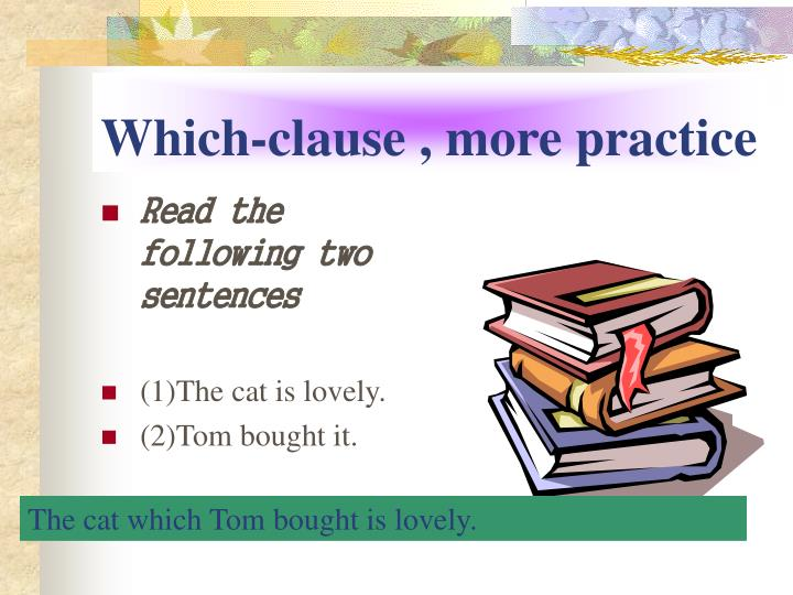 Which-clause , more practice
