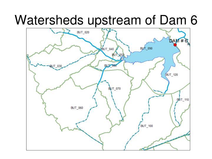 Watersheds upstream of Dam 6