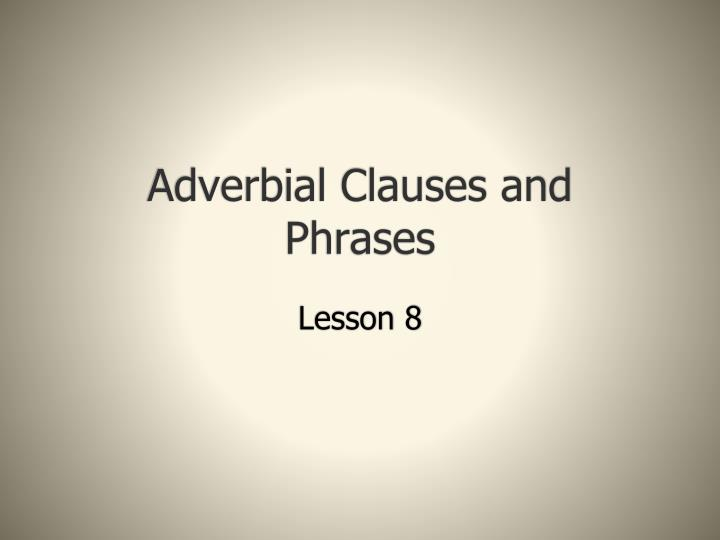 adverbial clauses and phrases n.