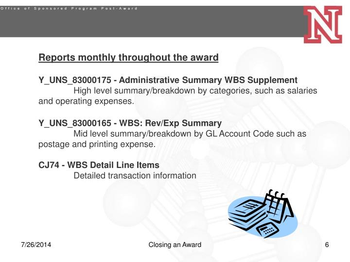 Reports monthly throughout the award