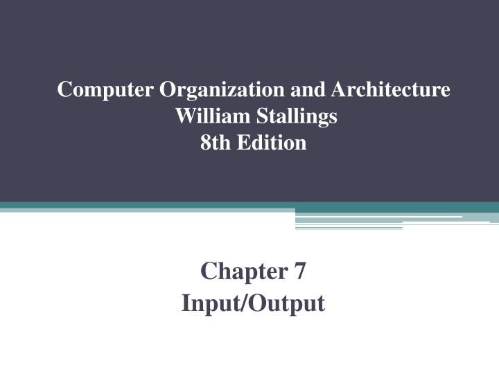 computer organization and architecture william stallings 8th edition n.