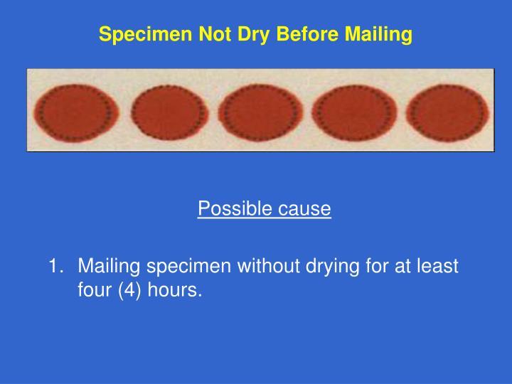 Specimen Not Dry Before Mailing