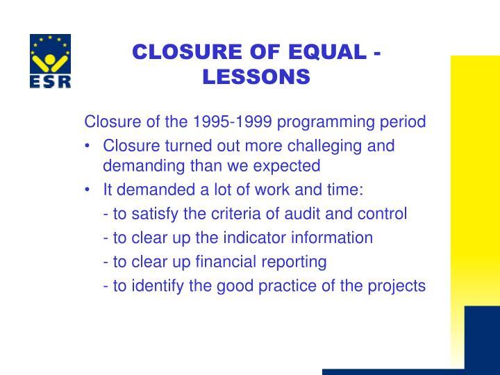 C losure of equal lessons