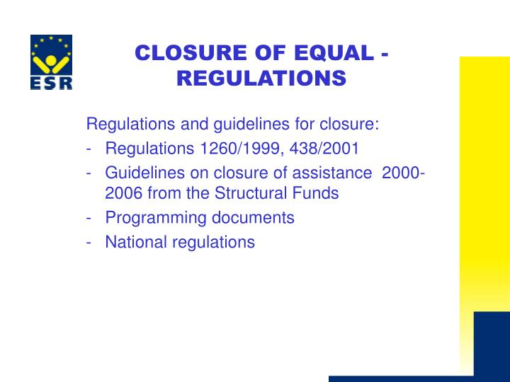C losure of equal regulations