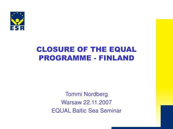 C losure of the equal programme finland