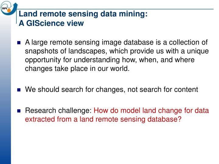 Land remote sensing data mining:
