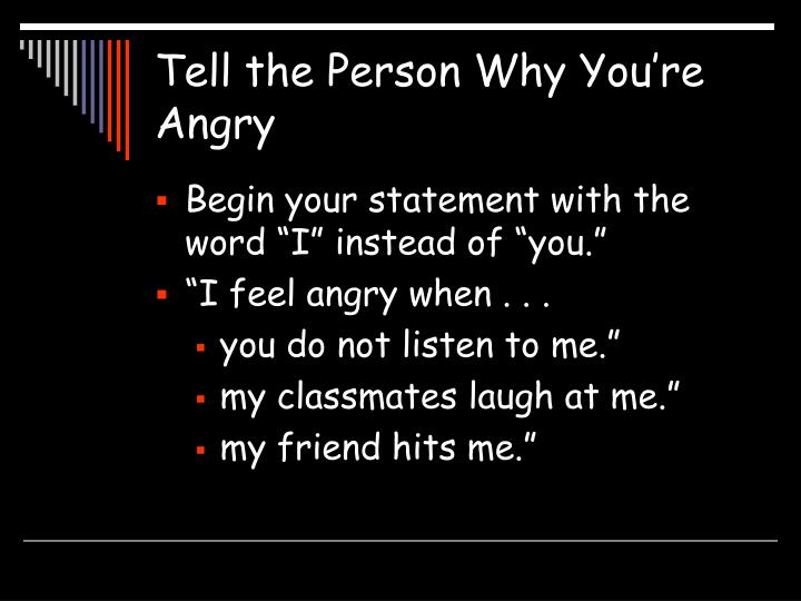 Tell the person why you re angry