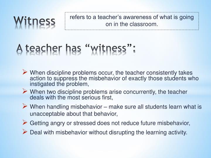 """A teacher has """"witness"""