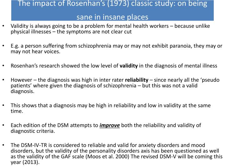 critical evaluation of rosenhans study on David l rosenhan (/ ˈ r oʊ z n ə n / november 22, 1929 - february 6, 2012) was an american psychologisthe is best known for the rosenhan experiment, a study challenging the validity of psychiatry diagnoses.