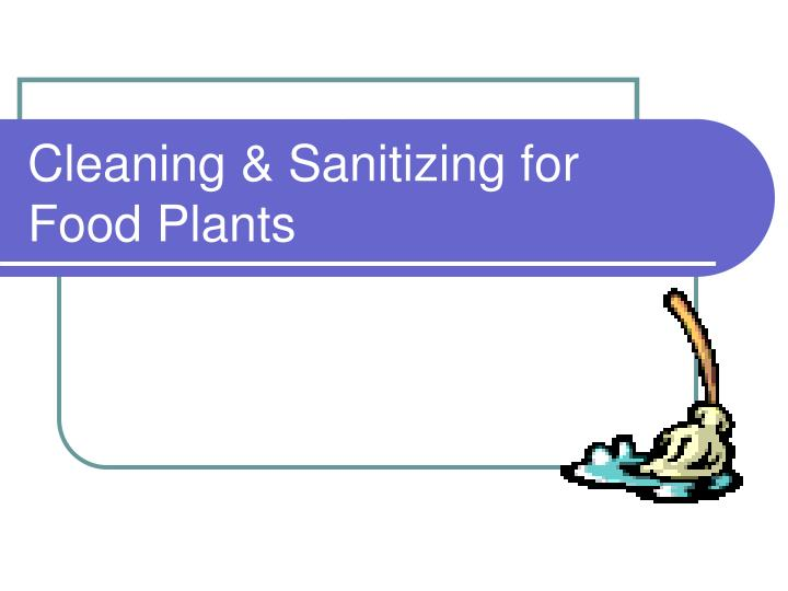 cleaning sanitizing for food plants n.