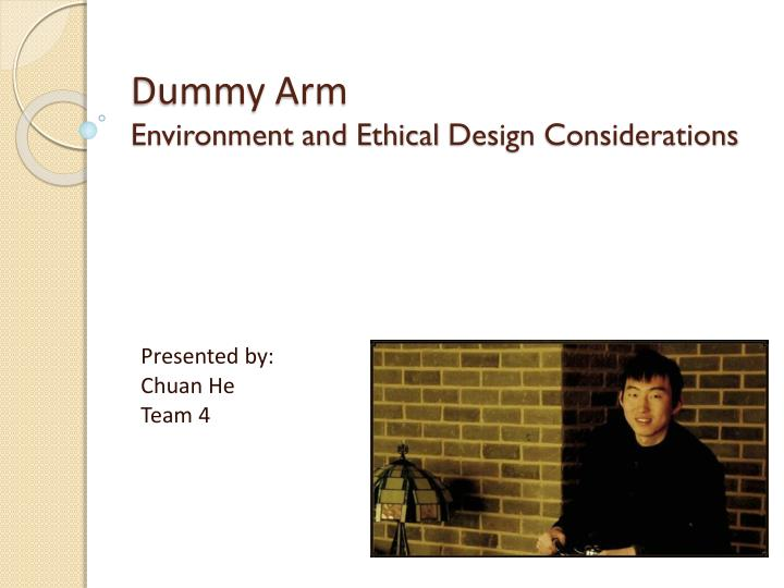 dummy arm environment and ethical design considerations n.
