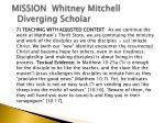 mission whitney mitchell diverging scholar2