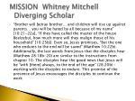 mission whitney mitchell diverging scholar3