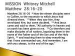 mission whitney mitchell matthew 28 16 20
