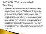 mission whitney mitchell teaching