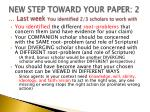 new step toward your paper 2 last week you identified 2 3 scholars to work with