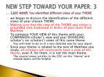 new step toward your paper 3 last week you identified different views of your theme