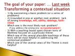 the goal of your paper last week transforming a contextual situation