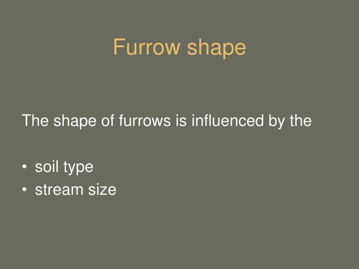 Furrow shape