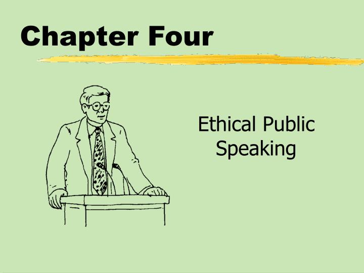 chapter 2 ethics and public speaking Table of contents chapter 1: speaking in public chapter 2: ethics and public speaking chapter 3: listening chapter 4: giving your first speech chapter 5: selecting a topic and a purpose chapter 6: analyzing the audience chapter 7: gathering materials chapter 8: supporting your ideas chapter 9: organizing the body of the speech chapter 10.