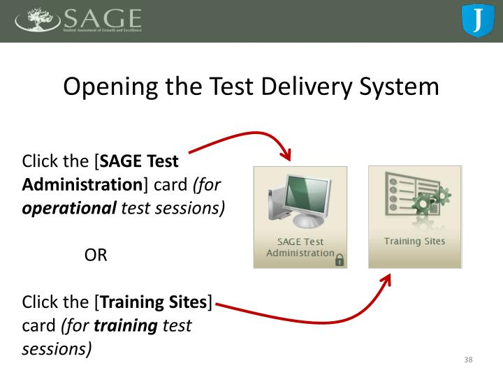 Opening the Test Delivery System