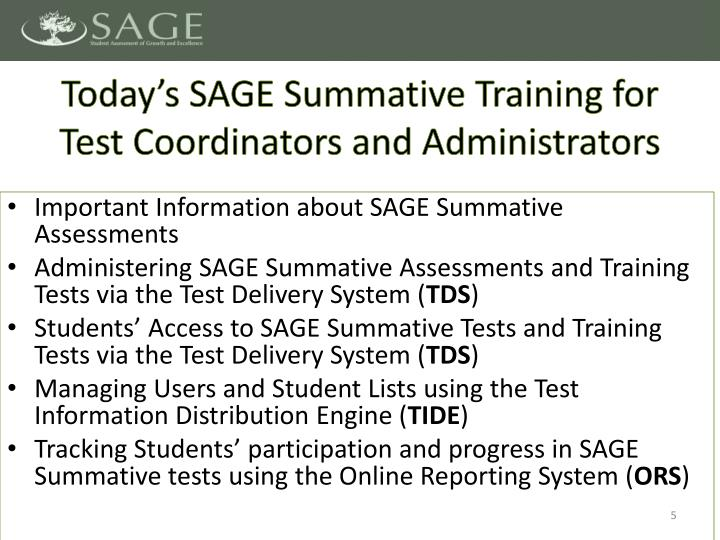 Today's SAGE Summative Training for Test Coordinators and Administrators