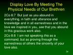 display love by meeting the physical needs of our brethren1