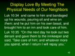 display love by meeting the physical needs of our neighbors1