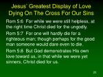 jesus greatest display of love dying on the cross for our sins2