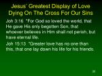 jesus greatest display of love dying on the cross for our sins8