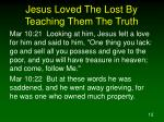 jesus loved the lost by teaching them the truth1