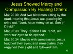 jesus showed mercy and compassion by healing others1