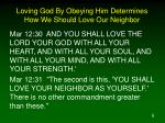 loving god by obeying him determines how we should love our neighbor1