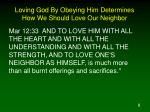 loving god by obeying him determines how we should love our neighbor3